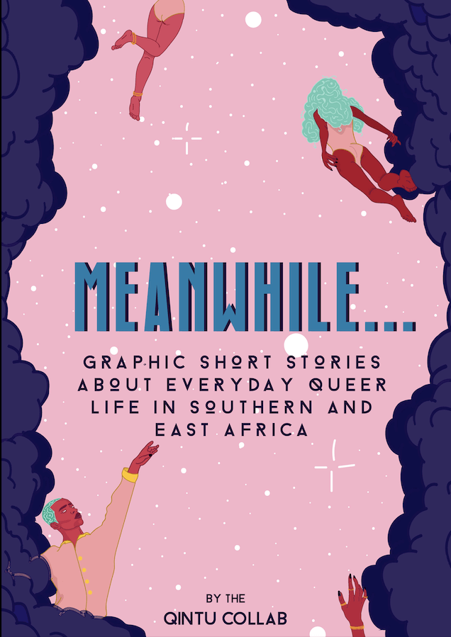 """Book cover of """"Meanwhile... Graphic Short Stories about Everyday Queer Life in Southern and East Africa"""""""